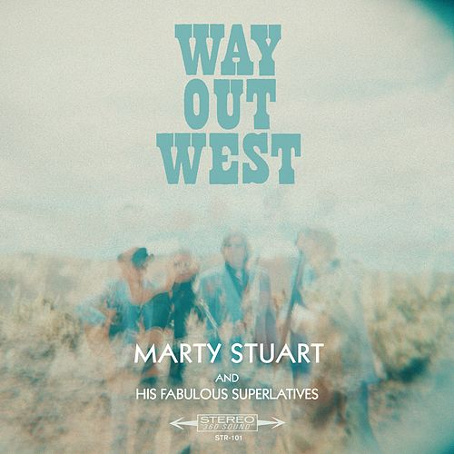 Way Out West by Marty Stuart