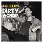 Dirty Wonder by K Phillips