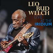 Live at the Iridium by Leo Bud Welch