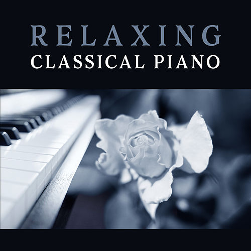 Relaxing Classical Piano – Soft Music to Calm Mind, Peaceful Sounds to Rest, Stress Relief by Relaxing Piano Music Guys