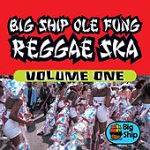Big Ship Ole Fung Reggae Ska, Vol. 1 by Various Artists