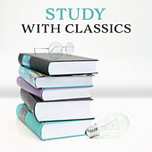 Study with Classics – Focus on Task, Music to Help You Study, Mind Relaxation by Classical Study Music (1)