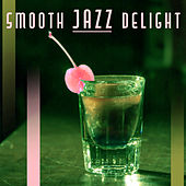 Smooth Jazz Delight – Relaxed Jazz, Instrumental Songs, Best Smooth Jazz Album, Romantic Jazz by Relaxing Instrumental Jazz Ensemble