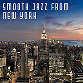Smooth Jazz from New York – Simple Piano, Instrumental Jazz, Easy Listening, Mellow Sounds by New York Jazz Lounge