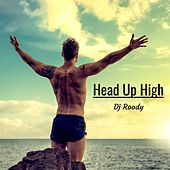 Head Up High by DJ Roody