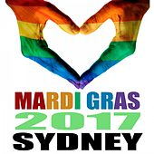 Mardi Gra 2017 Sydney by Various Artists