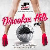 JP Music Project präsentiert die besten Discofox Hits 2017 mit den Schlager Highlights für die Fox Party 2018 von Various Artists