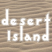 Desert Island – Relaxing Chillout, Deep Chill Out, Lounge, Good Vibes Only, Electronic Beats von Chill Out