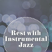 Rest with Instrumental Jazz – Chilled Music, Stress Relief, Moonlight Sounds, Relaxing Jazz by Smooth Jazz Park