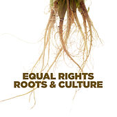 Equal Rights Roots & Culture by Various Artists