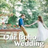 Our Boho Wedding de Various Artists
