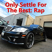 Only Settle For The Best: Rap von Various Artists