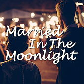 Married In The Moonlight de Various Artists