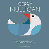 Untold Moments de Gerry Mulligan Quartet