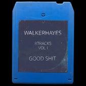 8Tracks, Vol. 1: Good Shit von Walker Hayes