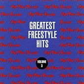 Greatest Freestyle Hits, Vol. 3 by Various Artists