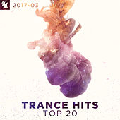 Trance Hits Top 20 - 2017-03 von Various Artists