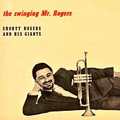 The Swinging Mr. Rogers! di Shorty Rogers