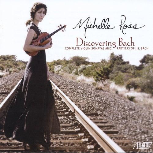 Discovering Bach: Complete Violin Sonatas & Partitas de Michelle Ross