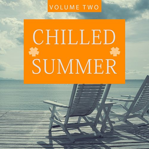 Chilled Summer, Vol. 2 (A Fresh Deep House Breeze) by Various Artists