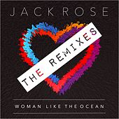Woman Like the Ocean (The Remixes) by Jack Rose