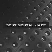 Sentimental Jazz – Smooth Jazz for Relax, Rainy Day, Mellow Sounds by Jazz for A Rainy Day