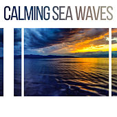 Calming Sea Waves – Stress Relief, Nature Relaxation, Soothing Music, New Age, Peaceful Mind de Sounds Of Nature