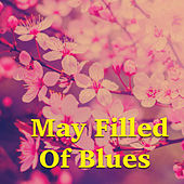May Filled Of Blues von Various Artists