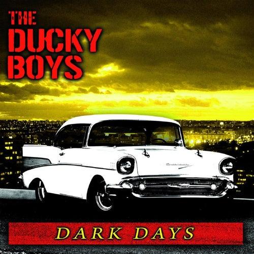 Dark Days by Ducky Boys