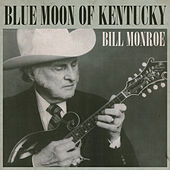 Blue Moon Of Kentucky de Bill Monroe