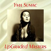 UpGraded Masters (All Tracks Remastered) von Yma Sumac
