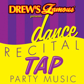 Drew's Famous Presents Dance Recital Tap Party Music von The Hit Crew(1)