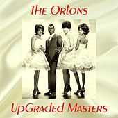UpGraded Masters (All Tracks Remastered) von The Orlons