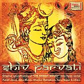 Shiv Parvati (Original Television Soundtrack) by Various Artists