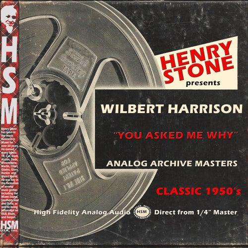 Henry Stone Presents Analog Archive Wilbert Harrison 1950's by Wilbert  Harrison