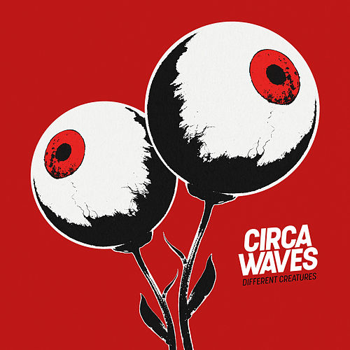 Different Creatures de Circa Waves