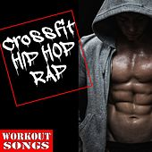 Cross Fit Hip Hop Rap Workout Songs by Various Artists