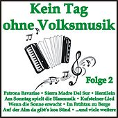 Kein Tag ohne Volksmusik, Folge 2 von Various Artists
