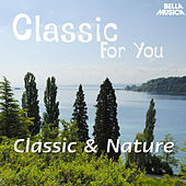 Classic for You: Classic & Nature by Various Artists