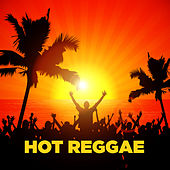 Hot Reggae by Various Artists