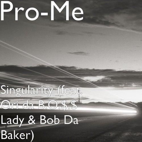 Singularity (feat. Ori da B.O.$.$ Lady & Bob da Baker) von Prome