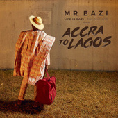 Life Is Eazi: Accra to Lagos by Mr Eazi