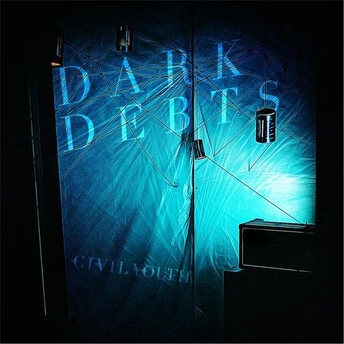 Dark Debts by Civil Youth