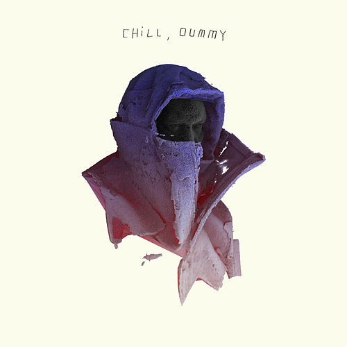 Chill, Dummy (Instrumentals) by P.O.S (hip-hop)
