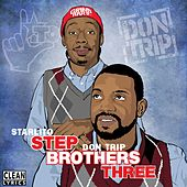 Step Brothers THREE de Don Trip