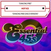 Dancing Free (Digital 45) by Hot Ice
