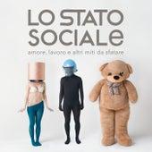 Amore, Lavoro E Altri Miti Da Sfatare von Lo Stato Sociale