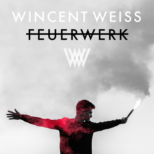 Feuerwerk (Remixes) von Wincent Weiss