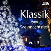 Klassik zum Weihnachtsfest, Vol. 5 by Various Artists