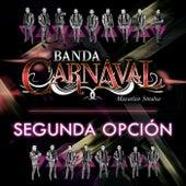 Segunda Opción de Banda Carnaval